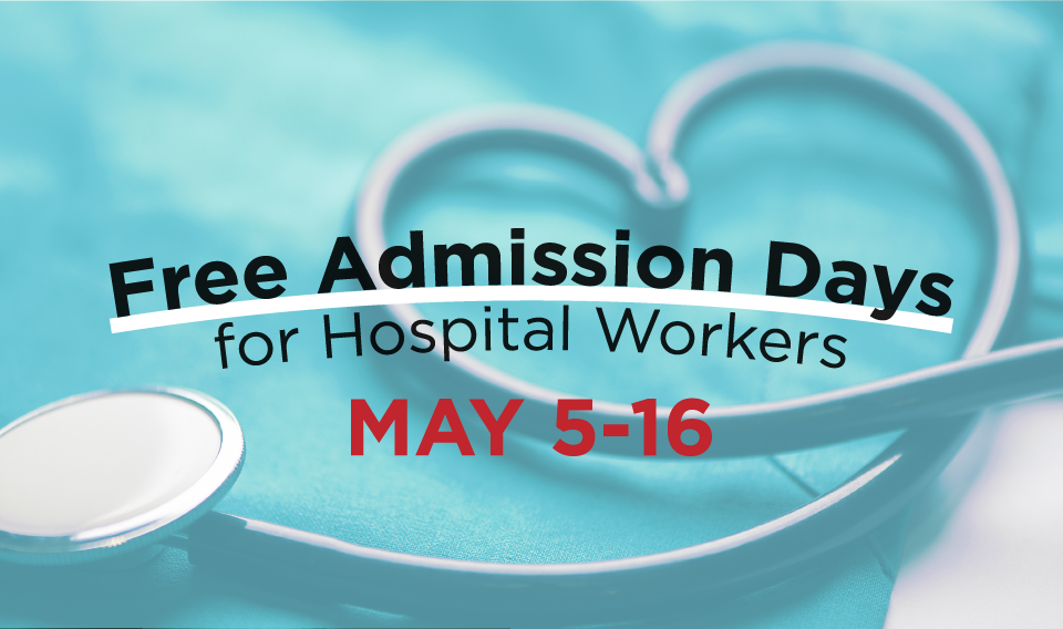 Free Admission Days for Hospital Workers